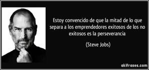 frase-estoy-convencido-de-que-la-mitad-de-lo-que-separa-a-los-emprendedores-exitosos-de-los-no-exitosos-steve-jobs-116924